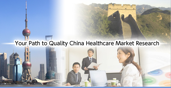 Your Path to Quality China Healthcare Market Research